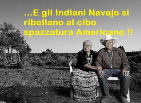 Gli Indiani Navajo si ribellano al cibo spazzatura Americano