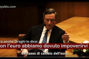 CON L'EURO ABBIAMO DOVUTO IMPOVERIRVI – ORA LO DICE ANCHE DRAGHI