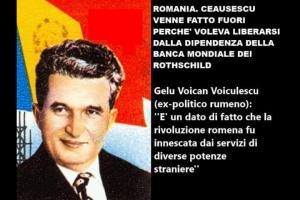 ROMANIA. CEAUSESCU VENNE FATTO FUORI PERCHE' VOLEVA LIBERARSI DALLE DIPENDENZE DELLA BANCA MONDIALE DEI ROTHSCHILD
