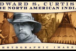E. S. Curtis – L'unico bianco che inquadrò davvero gli Indiani d'America – Documentazione fotografica eartistica – II parte